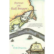 A Portrait of the Gulf Stream: In Praise of Currents (BOK)