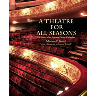 A Theatre for All Seasons: The History of the Everyman Theatre, Cheltenham (BOK)