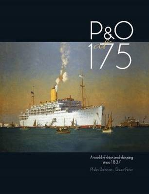 P&O at 175: A World of Ships & Shipping Since 1837 (BOK)