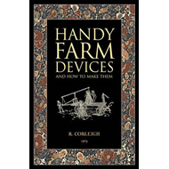 Handy Farm Devices: and How to Make Them (BOK)