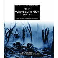 The Western Front 1917 - 1918: From Vimy Ridge to Amiens and the Armistice (BOK)