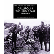 Gallipoli and the Middle East 1914 - 1918: From the Dardanelles to Mesopotamia (BOK)