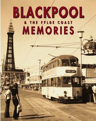Blackpool and the Fylde Coast Memories (BOK)
