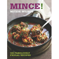 Mince!: 100 Fabulously Frugal Recipes (BOK)