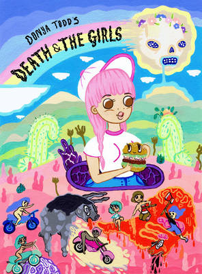 Death & the Girls: Foul-Mouthed Adventure Through a Psychedelic Wonderland (BOK)