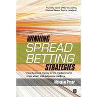 Winning Spread Betting Strategies: How to Make Money in the Medium Term in Up, Down and Sideways Mar (BOK)