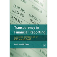 Transparency in Financial Reporting: A Concise Comparison of IFRS and US GAAP (BOK)