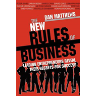 The New Rules of Business: Leading Entrepreneurs Reveal Their Secrets for Success (BOK)