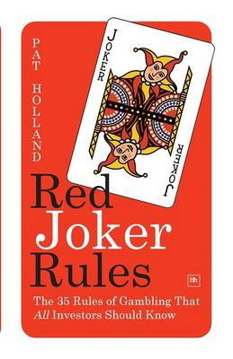 Red Joker Rules: The 35 Rules of Gambling That All Investors Should Know (BOK)
