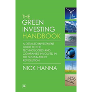 The Green Investing Handbook: A Detailed Investment Guide to the Technologies and Companies Involved (BOK)