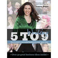 Working 5 to 9: How to Start a Successful Business in Your Spare Time (BOK)