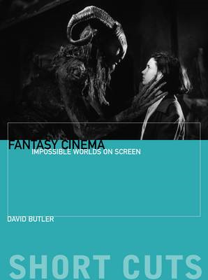 Fantasy Cinema - Impossible Worlds on Screen (BOK)