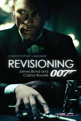 Revisioning 007 - James Bond and Casino Royale (BOK)
