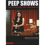 Peep Shows - Cult Film and the Cine-Erotic (BOK)