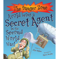 Avoid Being a Secret Agent in the Second World War! (BOK)