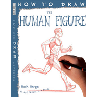How To Draw The Human Figure (BOK)