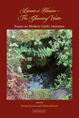 Lainnir a Bhuirn - The Gleaming Water: Essays on Modern Gaelic Literature (BOK)