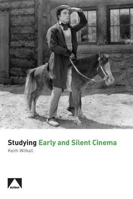 Studying Early and Silent Cinema (BOK)