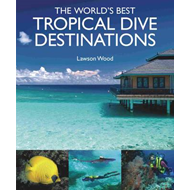 The World's Best Tropical Dives (BOK)