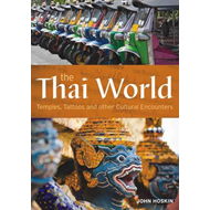 The Thai World: Temples, Tattoos and Other Cultural Encounters (BOK)