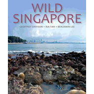 Wild Singapore: In Association with the National Parks Board of Singapore (BOK)