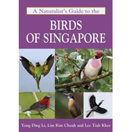A Naturalist's Guide to the Birds of Singapore (BOK)