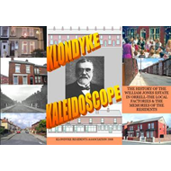 Klondyke Kaleidoscope: The History of the William Jones Estate, the Factory and the Memories of the (BOK)