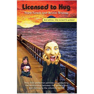Licensed to Hug: How Child Protection Policies are Poisoning the Relationship Between the Generation (BOK)