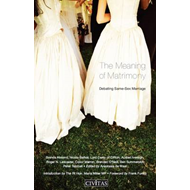 The Meaning of Matrimony: Debating Same-sex Marriage (BOK)