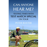Can Anyone Hear Me?: Testing Times with Test Match Special on Tour (BOK)