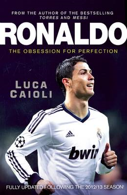 Ronaldo: The Obsession for Perfection: 2013 (BOK)