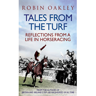 Tales from the Turf: Reflections from a Life in Horseracing (BOK)
