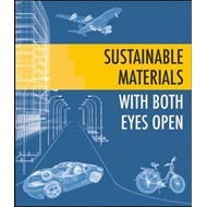 Sustainable Materials - with Both Eyes Open: Future Buildings, Vehicles, Products and Equipment  - (BOK)