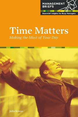 Time Matters: Making the Most of Your Day (BOK)