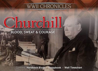 Churchill: Blood, Sweat and Courage: WWII Chronicles (BOK)