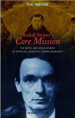 Rudolf Steiner's Core Mission: The Birth and Development of Spiritual-Scientific Karma Research (BOK)