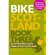 Bike Scotland: 40 of the Best Rides in the North East: Book three (BOK)