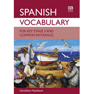 Spanish Vocabulary for Key Stage 3 and Common Entrance (BOK)