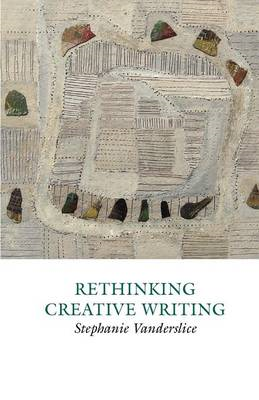 Rethinking Creative Writing in Higher Education (BOK)