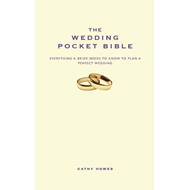The Wedding Pocket Bible: Everything a Bride Needs to Know to Plan the Perfect Wedding (BOK)