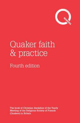 Quaker Faith and Practice: The Book of Christian Discipline of the Yearly Meeting of the Religious S (BOK)