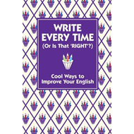 Write Every Time (or is That Right?) (BOK)