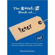 Random Book of - Peter: An Extraordinary Collection of Trivia, Tales, Trials and Triumphs of People (BOK)