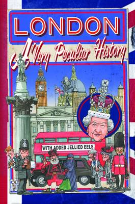 London: A Very Peculiar History (BOK)