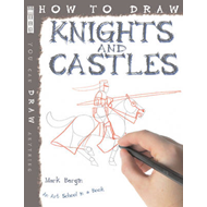 How to Draw Knights and Castles (BOK)