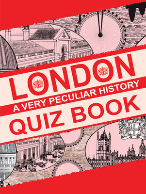 London: A Very Peculiar History Quiz Book (BOK)