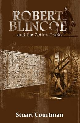 Robert Blincoe and the Cotton Trade (BOK)
