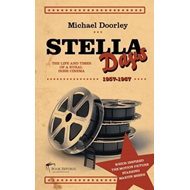 Stella Days: The Life and Times of a Rural Irish Cinema (BOK)