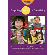 Stepping Stones to Creativity: The Guide: The Ultimate Guide to Exploring Children in the Early Year (BOK)
