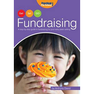 Fundraising: A Step by Step Guide to Fundraising for Your Early Years Setting (BOK)